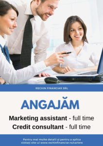 Angajăm marketing assistant și credit consultant
